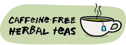 Caffeine-free herbal teas